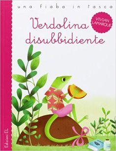 Amazon.it: Verdolina disubbidiente - Vivian Lamarque, Francesco Zito - Libri