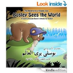 Amazon.com: Bosley Sees the World: A Dual Language Book in Arabic and English (The Adventures of Bosley Bear 1) eBook: Tim Johnson, Ozzy Esha, Iman Elshawaf: Books