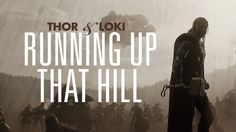Thor & Loki   Running Up That Hill video. So awesome! Watch it!