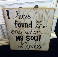 I have found the one/whom my soul loves/wedding sign/wedding decor/rustic wedding/outdoor wedding/home decor/bedroom sign/master bedroom by Reclaimed4aPurpose on Etsy
