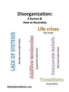 Disorganization: Five Factors and How to Neutralize Them