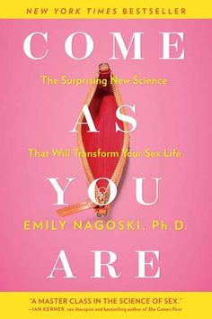 """Come As You Are"" by Emily Nagoski."