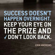 Success doesn't happen over night