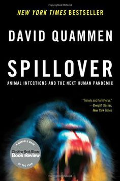 Spillover: Animal Infections and the Next Human Pandemic by David Quammen, http://www.amazon.com/dp/0393066800/ref=cm_sw_r_pi_dp_Ovqctb1YRPEY7