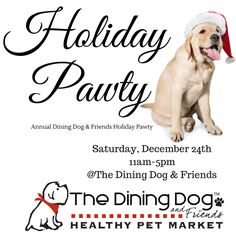Join us here at The Dining Dog & Friends for our annual holiday celebration. Saturday December 24th 11-5pm.
