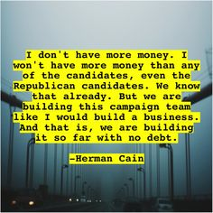 Herman Cain – I don't have more money… – Daily Quotes Daily Inspiration Quotes, Daily Quotes, Joely Fisher, History Of Astronomy, Herman Cain, Tony Blair, Best Quotes Ever, Building A Business, Les Brown