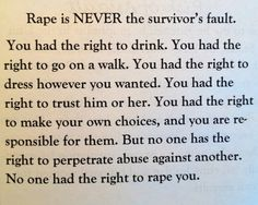 Rape is NEVER the survivor's fault. You wouldn't ask the family of a survivor of cannibalism what they ate for dinner that may have provoked such an attack.