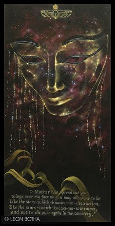 Egiptian coffin text.  Nu't or Nuit, is one of the Ennead, (the nine) gods. One of the two main cosmologies of ancient Egypt or Khemet. (Dark land)  Nuit is symbolical of the sky.