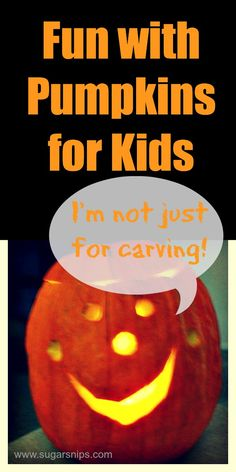Fun with Pumpkins for Kids!