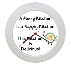Kitchen Clock : A Messy Kitchen Is A Happy Kitchen