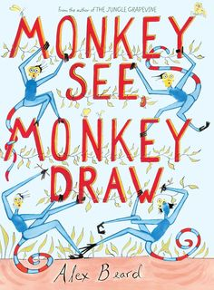 "New Orleanian author and artist Alex Beard is known for his highly imaginative children's books ""Monkey See, Monkey Draw"" and ""The Jungle Grapevine."""