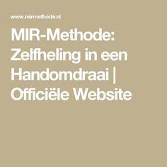 MIR-Methode: Zelfheling in een Handomdraai | Officiële Website