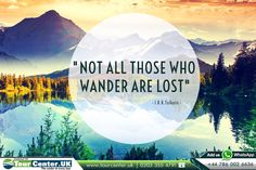 """Travel Quote: """"Not all those who wander are lost"""" - J.R.R.Tolkein -   
