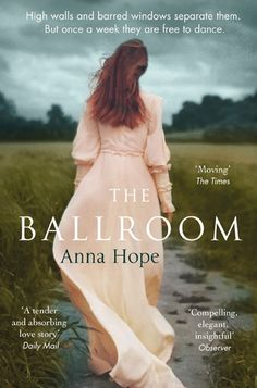 Buy The Ballroom: A Richard and Judy book club pick by Anna Hope and Read this Book on Kobo's Free Apps. Discover Kobo's Vast Collection of Ebooks and Audiobooks Today - Over 4 Million Titles! Book Club Books, Good Books, Books To Read, Richard And Judy Books, Thing 1, High Walls, Felt Hearts, Historical Fiction, Reading Online