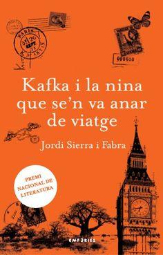 Kafka i la nina que se'n va anar de viatge | Jordi Sierra - Catàleg: Llibre [Edicions Empúries]