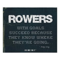 #Rowers with Goals Succeed in Denim > Motivational poster with #rowing #quote