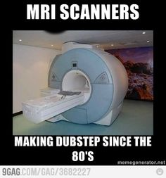 MRI dubstep...i just answered the question i had about why i love this machine! :-)