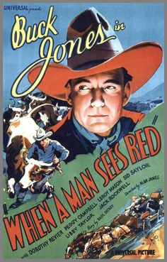 1/14/2014  5:57am  Universal Pictures  ''When A Man Sees Red''   Buck Jones 1934