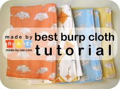 The Best Burp Cloths - so simple!  DONE - it was easy enough and a great way to use fabric scraps, old towels, and t-shirts that I no longer wore.