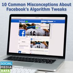 10 Common Misconceptions About Facebook's Algorithm Tweaks