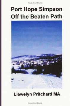 Port Hope Simpson Off the Beaten Path: Newfoundland and Labrador, Canada (Port Hope Simpson Mysteries) (Volume 8) (Italian Edition) by Llewelyn Pritchard MA http://www.amazon.com/dp/1494270749/ref=cm_sw_r_pi_dp_k8uhub1GT7417