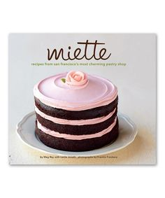 Yum! recipes from San Francisco's Bakery Shop, Miette.