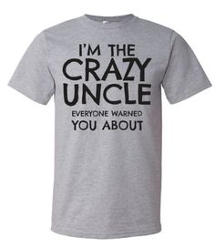 Crazy uncles, best uncles, favorite uncles we love them all the same!  We specialize in graphic t-shirts for women and men that are custom printed, and