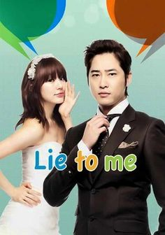 Lie to Me (2011) Gong Ah Jung, a Ministry of Culture official, gets caught in a web of lies when she claims she's married to Hyun Ki Joon, a wealthy hotel manager. Their relationship is further complicated when Ki Joon's ex-fiancée reappears in his life.
