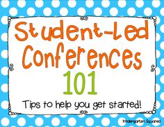 Tips to help you make student-led conferences a reality in your classroom!