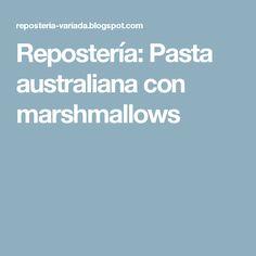 Repostería: Pasta australiana con marshmallows