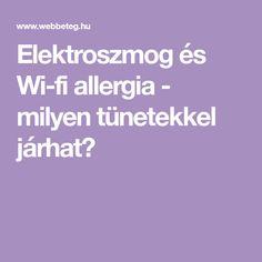 Elektroszmog és Wi-fi allergia - milyen tünetekkel járhat?