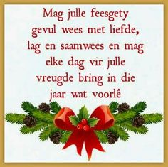 Mag jul almal 'n Geseënde Christusfees ervaar. Christmas Wishes Messages, Merry Christmas Wishes, Christmas Blessings, Christmas Words, Christmas Quotes, Christmas Pictures, Christmas Art, Christmas Greetings, Christmas Holidays