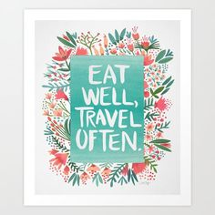 Eat Well, Travel Often Bouquet by Cat Coquillette inspirational quote word art print motivational poster black white motivationmonday minimalist shabby chic fashion inspo typographic wall decor Typography Prints, Typography Poster, Typography Quotes, Lettering, Painting Prints, Art Prints, Framed Prints, Canvas Prints, Popular Art