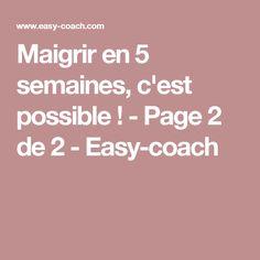 Maigrir en 5 semaines, c'est possible ! - Page 2 de 2 - Easy-coach