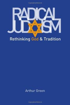 Radical Judaism: Rethinking God and Tradition (The Franz Rosenzweig Lecture Series):Amazon:Books