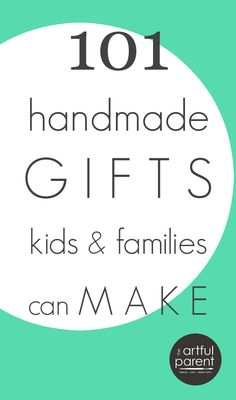 Great list of handmade gifts to make that are fun to make and receive. Many can be made by kids.