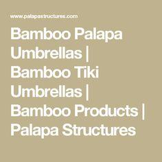 Bamboo Palapa Umbrellas | Bamboo Tiki Umbrellas | Bamboo Products | Palapa  Structures