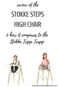 review of the stokke steps high chair, including how it compares to the Stokke Tripp Trapp.  Best long term, high quality wooden high chair.  Grows with your child.  Review of space saver high chairs.  Easy to keep clean.  Stylish, modern high chair.  Hig