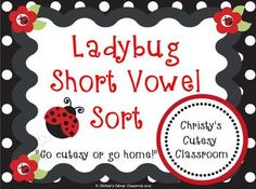 Give your students practice sorting pictures onto the correct short vowel mat in this ladybug themed game.  Perfect for small groups or literacy centers. Christy's Cutesy Classroom