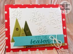 Christmas Card by Lisa Henke. Reverse Confetti stamp set: Seasonal Sentiments. Confetti Cuts: Let It Snow, Branch Out. Snowflake.
