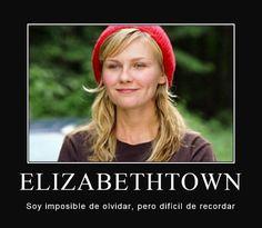 "Frase de la pelicula ""Elizabethtown"""