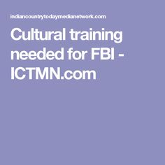 Cultural training needed for FBI - ICTMN.com
