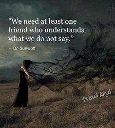 One friend knows