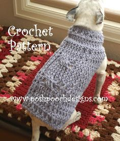 Posh Pooch Designs Dog Clothes: New Release - Cable Stitch Dog Sweater Crochet Pattern -