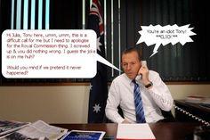 Has @TonyAbbottMHR  telephoned @JuliaGillard to apologise yet?
