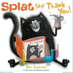 Splat Says Thank You! by Rob Scotton, Illustrated by Rob Scotton