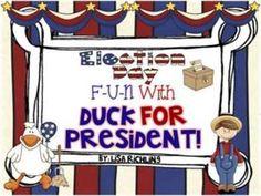 Election Day Fun With Duck For President Unit and Craftivity $5.00