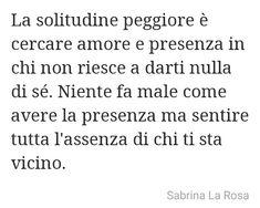 Frasi di Sabrina La Rosa #frasi #quotes #frasiitaliane