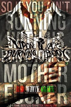 SO IF YOU AINT RUNNING WITH US RUN FROM US MOTHER FUCKER! Game over by Upon A Burning Body, love this song ❤