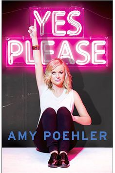 """Yes Please by Amy Poehler (Dey Street Books, 2014)Why this book will inspire your 2015: Just look at this cover: With her fierce face forward, an assertive point toward the limitless skies above, and the bring-it-on phrase """"Yes Please"""" glowing from behind her, Amy Poehler is more than just a comedian and beloved star — she is a muse for the modern-day woman who leads life with a no-fear attitude, all with a generous slice of humor."""